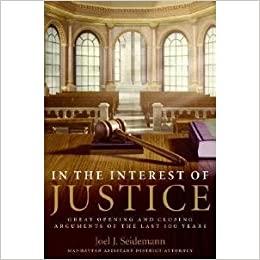 Book Cover: In the Interest of Justice:Great Opening and Closing Arguments of the Last 100 Years