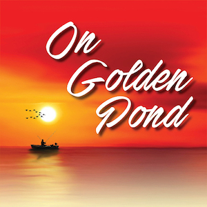 """Racine Theater Guild's production of """"On Golden Pond."""""""