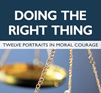 Doing the Right Thing:12 Portraits in Moral Courage Book Cover