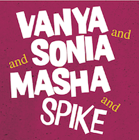 "Logo for the upcoming Racine Theater Guild production ""Vanya and Sonia and Masha and Spike."""
